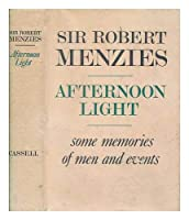Afternoon Light: Some Memories of Men and Events