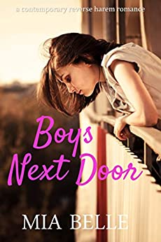 Boys Next Door: A Contemporary Reverse Harem Romance (Boys Next Door, Book 1) by [Belle, Mia]