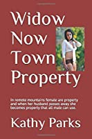 Widow Now Town Property: In remote mountains female are property and when her husband passes away she becomes property that all male can use.