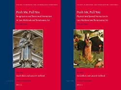 Push Me, Pull You: Imaginative and Emotional Interaction in Late Medieval and Renaissance Art (Studies in Medieval and Reformation Traditions)
