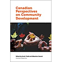 Canadian Perspectives on Community Development (Politics and Public Policy)