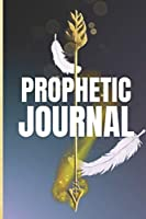 Prophetic Journal: Hearing God | Prophetic Interpretation | Prophet's Notebook
