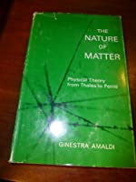 The Nature of Matter: Physical Theory from Thales to Fermi
