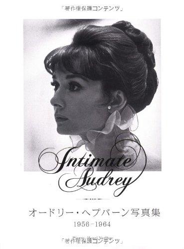 Intimate Audrey オードリー・ヘプバーン写真集1956-1964 (P‐Vine Books)の詳細を見る