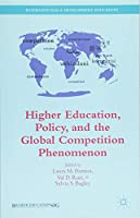 Higher Education, Policy, and the Global Competition Phenomenon (International and Development Education)