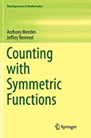 Counting with Symmetric Functions (Developments in Mathematics)