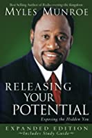 Releasing Your Potential Expanded Edition: Exposing the Hidden You