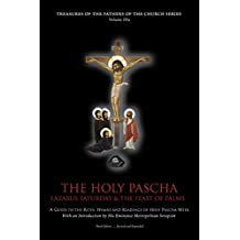 The Holy Pascha: Lazarus Saturday & The Feast of Palms (Vol. IIIa)