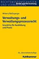 Verwaltungs- Und Verwaltungsprozessrecht: Grundriss Fur Ausbildung Und Praxis (Recht und Verwaltung)