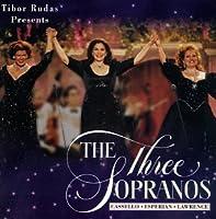 Tibor Rudas Presents the Three Sopranos