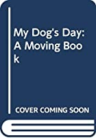 My Dog's Day: A Moving Book