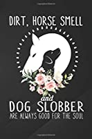 "Dog Slobber: Gift For Horse Lover Dirt Horse Smell And  Notebook, Journal for Writing, Size 6"" x 9"", 164 Pages"