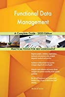 Functional Data Management A Complete Guide - 2020 Edition
