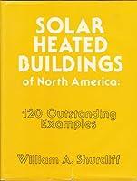 Solar Heated Buildings of North America