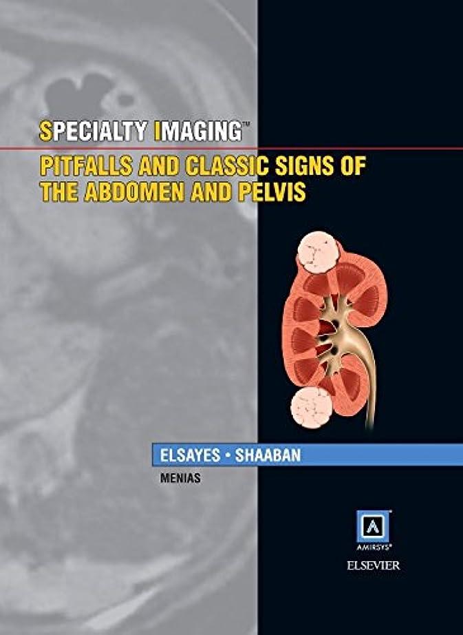 兄誤解電気技師Specialty Imaging: Pitfalls and Classic Signs of the Abdomen and Pelvis, 1e
