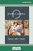 Thou Art That: Transforming Religious Metaphor (16pt Large Print Edition)