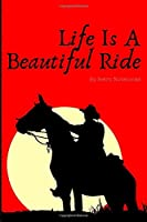 Life Is A Beautiful Ride: Cowboy Horseback Riding Lined Journal Notebook, Love Horses Sunset Ride Notebook, Great Gift for Rodeo Friend and Horse Riding Students (Horse Riding Journals)