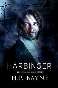 Harbinger (The Sullivan Gray Series Book 2) by [Bayne, H.P.]