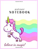 Grap Paper Notebook: Magical Unicorn Dream Come True Notebook Composition Blank Lined Themed Planner 8.5 x 11 Inches 110 Pages Cute Unicorn Kawaii Lovely for Learning Professional Business
