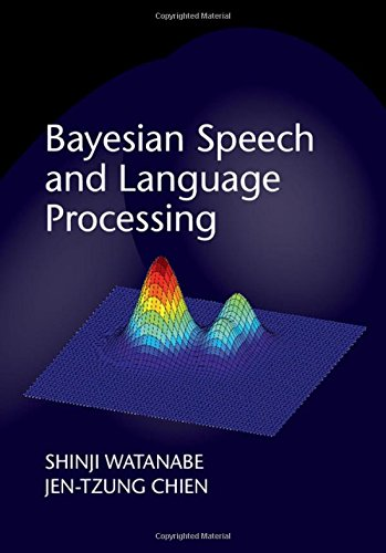 Download Bayesian Speech and Language Processing 1107055571