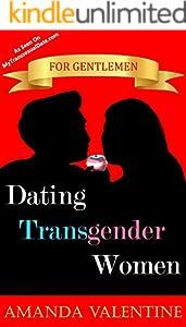 Dating Transgender Women: for Gentlemen (English Edition)
