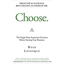 Choose: The Single Most Important Decision Before Starting Your Business