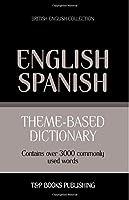 Theme-Based Dictionary British English-Spanish - 3000 Words