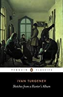 Sketches from a Hunter's Album: The Complete Edition (Penguin Classics) by Ivan Turgenev(1990-12-10)