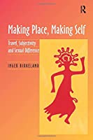 Making Place, Making Self: Travel, Subjectivity and Sexual Difference