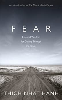 Fear: Essential Wisdom for Getting Through The Storm by [Hanh, Thich Nhat]