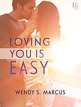 Loving You Is Easy by [Marcus, Wendy S.]