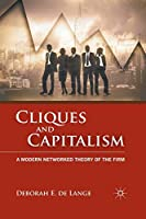 Cliques and Capitalism: A Modern Networked Theory of the Firm