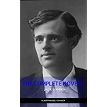 Jack London: The Complete Novels (Manor Books) (The Greatest Writers of All Time)