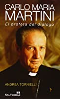 Carlo Maria Martini : el profeta del diálogo