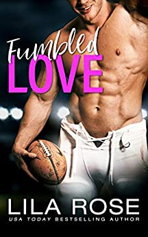 Fumbled Love: Romantic Comedy by [Rose, Lila]