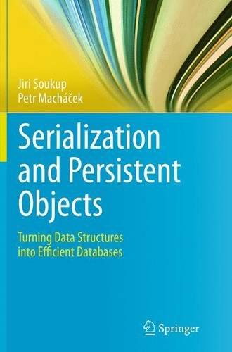 [画像:Serialization and Persistent Objects: Turning Data Structures into Efficient Databases]