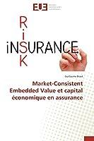 Market-Consistent Embedded Value et capital économique en assurance (Omn.Univ.Europ.)
