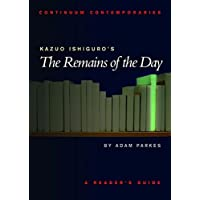 Kazuo Ishiguro's the Remains of the Day: A Reader' Guide (Continuum Contemporaries)