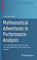 Mathematical Adventures in Performance Analysis: From Storage Systems, Through Airplane Boarding, to Express Line Queues (Modeling and Simulation in Science, Engineering and Technology)