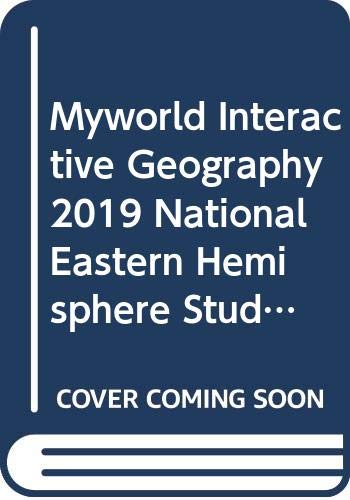 Download Myworld Interactive Geography 2019 National Eastern Hemisphere Student Edition 0328964921