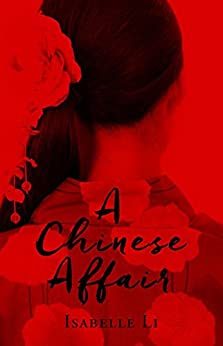 A Chinese Affair by [Li, Isabelle]