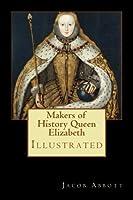 Makers of History Queen Elizabeth