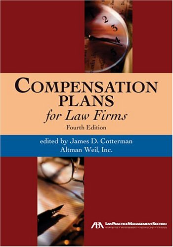 Download Compensation Plans For Law Firms: Fourth Edition 1590313658