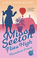 Miss Seeton Flies High (A Miss Seeton Mystery)