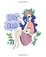 Day of Dead: Is a Celebratory Holiday to Remember the Dead. Cute Wide Ruled Paper Notebook Journal. Workbook for Teens, Kids, Students, Girls.