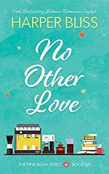 No Other Love (Pink Bean Series Book 6) by [Bliss, Harper]