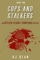 Cops and Stalkers (Officer Stuart Thompson Mystery Book)