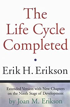 The Life Cycle Completed (Extended Version): A Review by [Erikson, Erik H., Erikson, Joan M.]