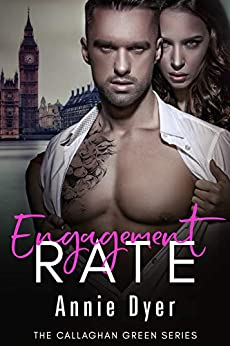 Engagement Rate: The Callaghan Green Series by [Dyer, Annie]