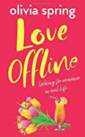Love Offline: Looking For Romance In Real Life